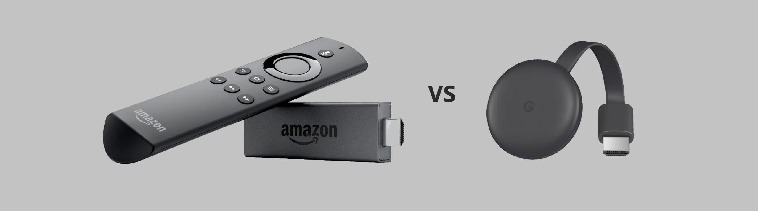 Chromecast vs Fire Stick Comparison